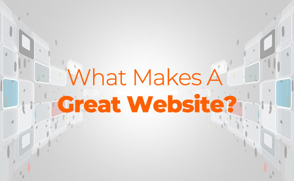 What Makes A Great Website for Your Business or Company